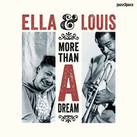 More Than a Dream — Ella Fitzgerald, Louis Armstrong, Джордж Гершвин