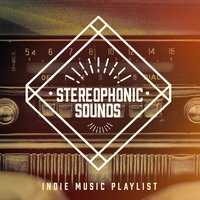 Stereophonic Sounds - Indie Music Playlist — сборник