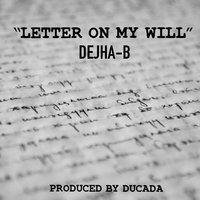 Letter on My Will — Dejha B, Okema Moore