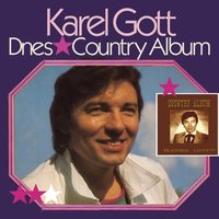 Dnes, Country Album — Karel Gott