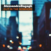 Out in the Nowhere — Alessandro Bagagli