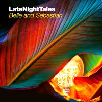 Late Night Tales: Belle and Sebastian, Vol. 2 — Belle & Sebastian