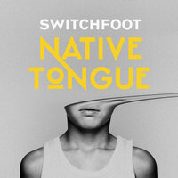 NATIVE TONGUE — Switchfoot