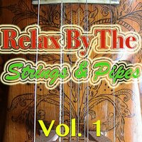 Relax By The Strings & Pipes, Vol. 1 — Ray Hamilton Orchestra