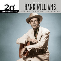 20th Century Masters: The Millennium Collection: Best Of Hank Williams — Hank Williams