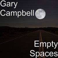 Empty Spaces — Gary Campbell