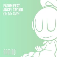 On My Own — Fatum, Angel Taylor