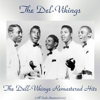 The Dell-Vikings Remastered Hits — The Del-Vikings