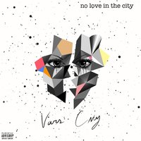 No Love in the City — Vars City
