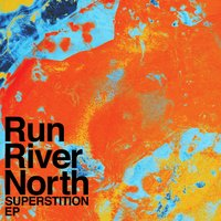 Superstition  EP — Run River North