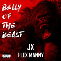 Belly of the Beast — JX, Flex Manny