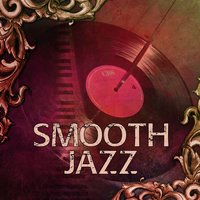Smooth Jazz – Pure Relaxation, Calm Down, Jazz Lounge, Soothing Music, Piano Music — Smooth Jazz Band