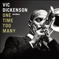 One Time Too Many — Edmond Hall, Buck Clayton, Vic Dickenson, Sir Charles Thompson