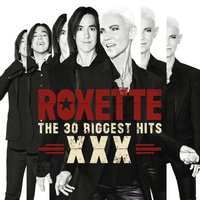 The 30 Biggest Hits XXX — Roxette