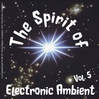 The Spirit of Electronic Ambient Vol. 5 — сборник