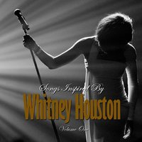 Songs Inspired By Whitney Houston Vol 1. — сборник