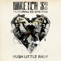 Hush Little Baby — Wretch 32, Ed Sheeran