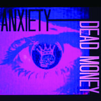 Anxiety — Dead Money