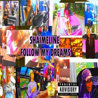 Follow My Dreams — Shaimeline