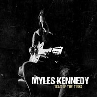 Year of the Tiger — Myles Kennedy