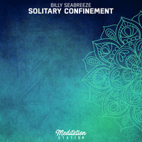 Solitary Confinement — Billy Seabreeze
