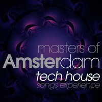 Masters of Amsterdam Tech House Songs Experience — сборник