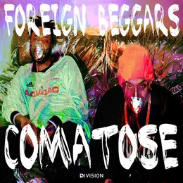 Comatose — Foreign Beggars