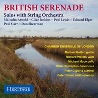 British Serenade: Solos with String Orchestra — Paul Lewis, Malcolm Arnold, Paul Carr, Peter Fisher, Chamber Ensemble of London, Clive Jenkins, Эдуард Элгар