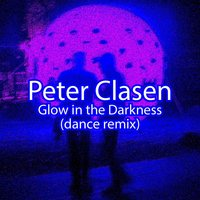 Glow in the Darkness — Peter Clasen