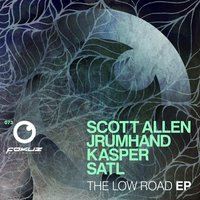 The Low Road EP — Scott Allen, Jrumhand, Anthony Kasper, Satl