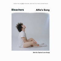 Alfie's Song (Not So Typical Love Song) — Bleachers