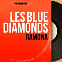 Ramona — Les Blue Diamonds