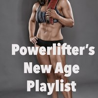 Powerlifter's New Age Playlist — сборник