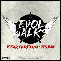 Heartbreakin' woman — Evol Walks