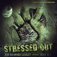 Stressed Out — Jesse Rya, Ron Roadwork Lashley
