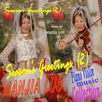 Season's Greetings 2: Piano Violin Collection — Manjia Luo