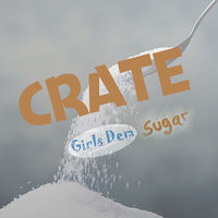 Girls Dem Sugar — Crate