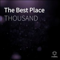 The Best Place — Thousand