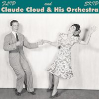 Flip and Skip — Claude Cloud & His Orchestra