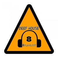 Deep House #Playlist, 8 — сборник