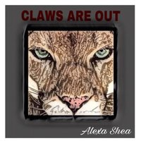 Claws Are Out — Alexa Shea