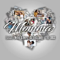 Momma — Da' Unda' Dogg, Easiah, Tre Dogg, Nemo Di'Nero