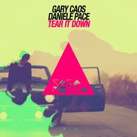 Tear It Down (Good Morning Ibiza) — Gary Caos, Daniele Pace