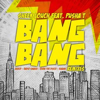Bang Bang — Sheek Louch, Pusha T