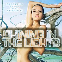 Shining in the Lights — Freaking Beats, Robbie G
