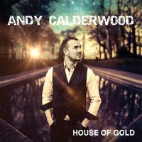 House of Gold — Andy Calderwood