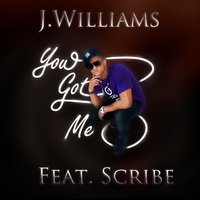 You Got Me — J. Williams, Scribe