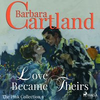 Love Became Theirs - The Pink Collection 9 — Barbara Cartland