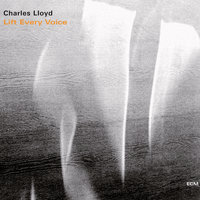 Lift Every Voice — Charles Lloyd