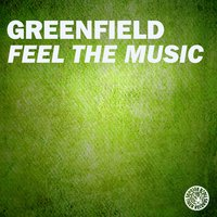 Feel the Music — Greenfield
